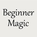 Beginner Magic