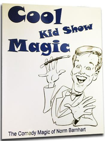 Cool Kid Show Magic by Norm Barnhart