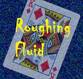 Roughing Fluid