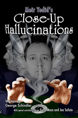Close-Up Hallucinations