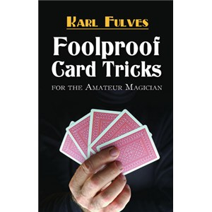 Foolproof Card Tricks - Fulves - Card / Close Up / Stage / Book Magic Trick