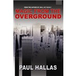 Magic from the Overground - Hallas