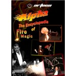 Alpha's Encyclopedia of Fire Magic - 4 DVD Set