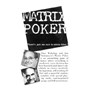 Matrix Poker - Jim Steinmeyer and Alan Wakeling