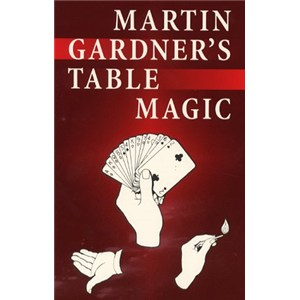 Martin Gardner's Table Magic