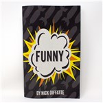 Funny by Nick Diffatte